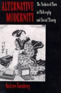 Alternate Modernity The Technical Turn in Philosophy & Social Theory