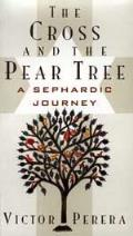 Cross & The Pear Tree A Sephardic Journey