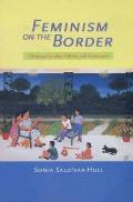 Feminism on the Border Chicana Gender Politics Literature