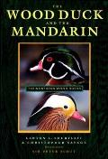 Wood Duck & The Mandarin The Northern Wo