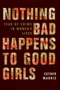 Nothing Bad Happens to the Good Girls Fear of Crime Women