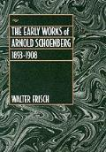 Early Works Of Arnold Schoenberg 1893 19