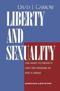 Liberty & Sexuality The Right to Privacy & the Making of Roe V Wade Updated