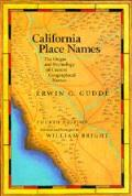 California Place Names The Origin & Etymology of Current Geographical Names Fourth Edition