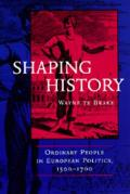 Shaping History: Ordinary People in European Politics