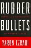 Rubber Bullets Power & Conscience In