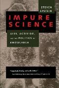 Impure Science AIDS Activism & Politics of Knowledge