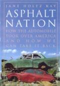 Asphalt Nation How The Automobile Took Over America & How To Take It Back