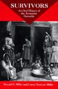 Survivors An Oral History of the Armenian Genocide