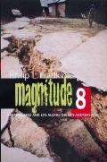 Magnitude 8 Earthquakes & Life Along San Andreas Fault
