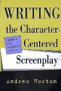 Writing the Character Centered Screenplay Updated & Expanded Edition