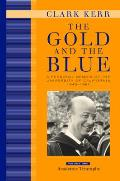 The Gold and the Blue: A Personal Memoir of the University of California, 1949-1967, Volume 1, Academic Triumphs