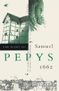 The Diary of Samuel Pepys, Vol. 3: 1662