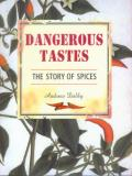Dangerous Tastes The Story Of Spices