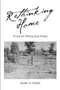 Rethinking Home A Case for Writing Local History