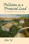 Pollution in a Promised Land: An Environmental History of Israel