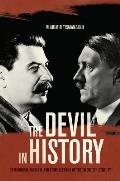 The Devil in History: Communism, Fascism, and Some Lessons of the Twentieth Century