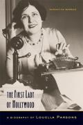 First Lady of Hollywood A Biography of Louella Parsons