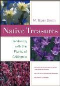 Native Treasures Gardening with the Plants of California