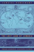 Lost Land of Lemuria Fabulous Geographies Catastrophic Histories