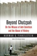 Beyond Chutzpah On the Misuse of Anti Semitism & the Abuse of History