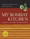 My Bombay Kitchen Traditional & Modern Parsi Home Cooking