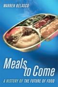 Meals to Come A History of the Future of Food