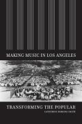 Making Music in Los Angeles: Transforming the Popular
