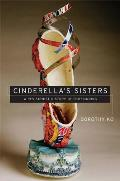 Cinderellas Sisters A Revisionist History of Footbinding