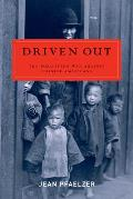 Driven Out The Forgotten War Against Chinese Americans