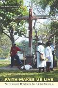 Faith Makes Us Live: Surviving and Thriving in the Haitian Diaspora