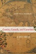 Cumin Camels & Caravans A Spice Odyssey