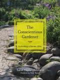 Conscientious Gardener Cultivating a Garden Ethic
