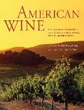 American Wine The Ultimate Companion to the Wines & Wineries of the United States