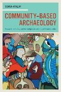 Community Based Archaeology Research with by & for Indigenous & Local Communities