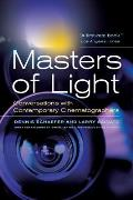 Masters of Light Conversations with Contemporary Cinematographers with a New Foreword by John Bailey