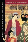 Beyond The Metropolis Second Cities & Modern Life In Interwar Japan
