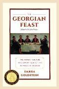 Georgian Feast The Vibrant Culture & Savory Food of the Republic of Georgia