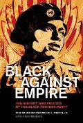 Black against Empire The History & Politics of the Black Panther Party