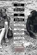 Ghosts of Gombe A True Story of Love & Death in an African Wilderness