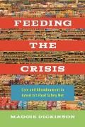 Feeding the Crisis: Care and Abandonment in America's Food Safety Net