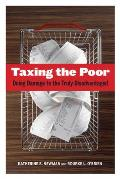 Taxing the Poor: Doing Damage to the Truly Disadvantaged