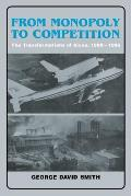 From Monopoly to Competition: The Transformations of ALCOA, 1888 1986