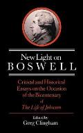 New Light on Boswell: Critical and Historical Essays on the Occasion of the Bicententary of the 'Life' of Johnson