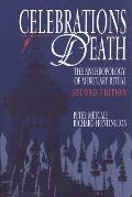 Celebrations of Death The Anthropology of Mortuary Ritual