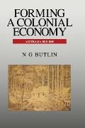 Forming a Colonial Economy: Australia 1810-1850