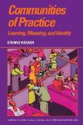 Communities of Practice Learning Meaning & Identity