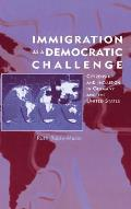 Immigration as a Democratic Challenge: Citizenship and Inclusion in Germany and the United States