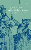 Gender, Theatre, and the Origins of Criticism: From Dryden to Manley