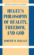 Hegel's Philosophy of Reality, Freedom, and God